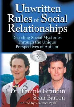 The Unwritten Rules of Social Relationships, Temple Grandin, Sean Barron