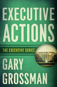 Executive Actions, Gary Grossman