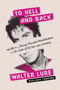 To Hell and Back, Walter Lure