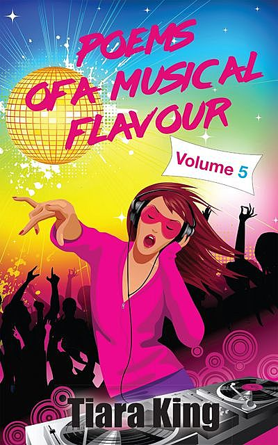 Poems Of A Musical Flavour: Volume 5, Tiara King