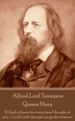 Queen Mary, Alfred Tennyson