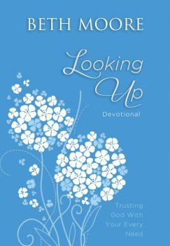 Looking Up, Beth Moore