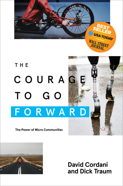 The Courage to Go Forward, David Cordani, Dick Traum