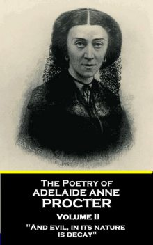 The Poetry of Adelaide Anne Procter – Volume II, Adelaide Anne Procter