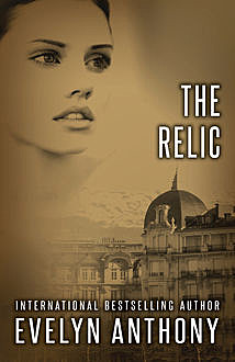 The Relic, Evelyn Anthony