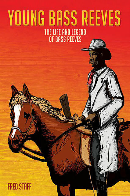 Young Bass Reeves, Fred Staff