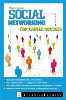 Social Networking for Career Success, Miriam Salpeter