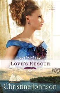 Love's Rescue (Keys of Promise Book #1), Johnson Christine