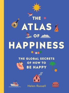 The Atlas of Happiness, Helen Russell