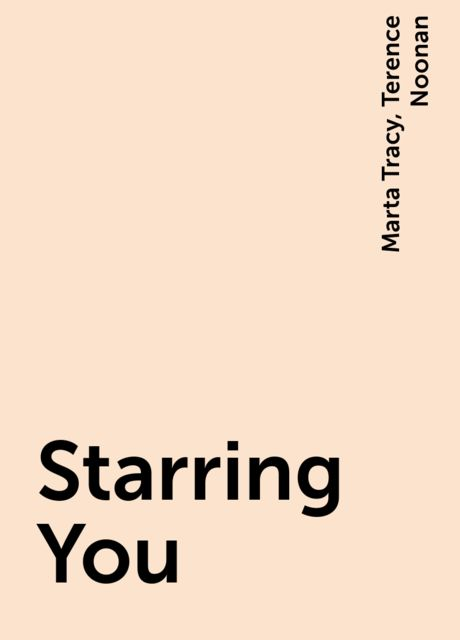 Starring You, Marta Tracy, Terence Noonan