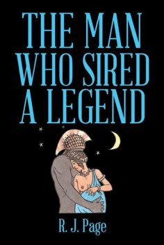 The Man Who Sired a Legend, Robert J.Page