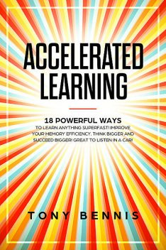 Accelerated Learning, Tony Bennis