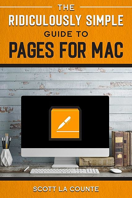 The Ridiculously Simple Guide to Pages, Scott La Counte