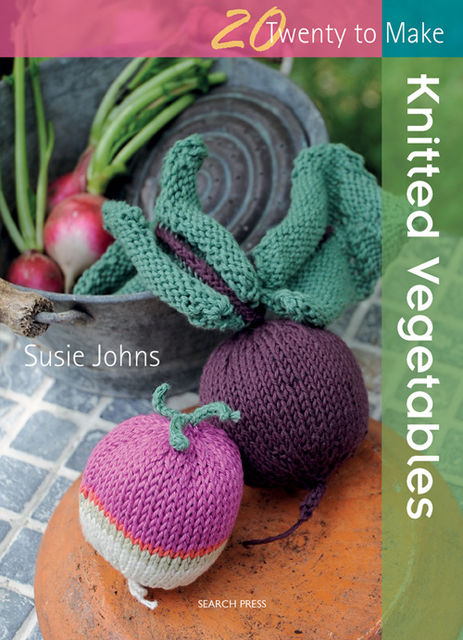 20 to Make: Knitted Vegetables, Susie Johns