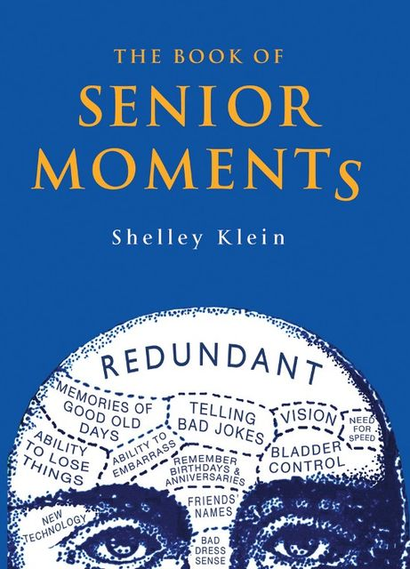 The Book of Senior Moments, Shelley Klein