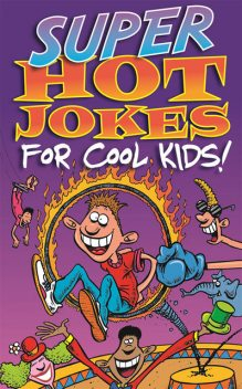 Super Hot Jokes For Cool Kids!, Various Authors