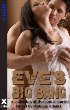 Eve's Big Bang, Antonia Adams, Maggie Morton, Scarlett Blue