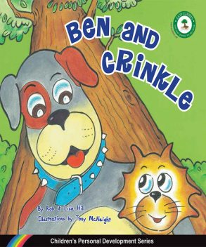 Ben and Crinkle : Children's Personal Development Series, Lisa Hill, Rob Hill