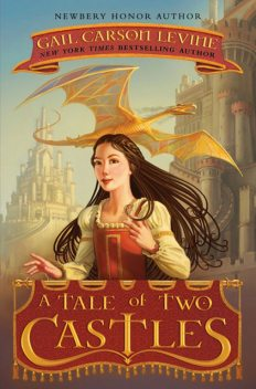 A Tale of Two Castles, Gail Carson Levine