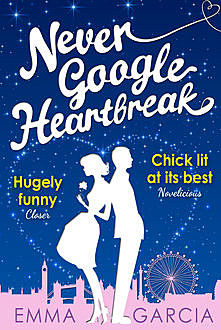 Never Google Heartbreak, Emma Garcia