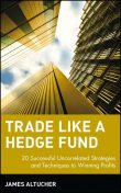 Trade Like a Hedge Fund, James Altucher