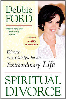Spiritual Divorce, Debbie Ford