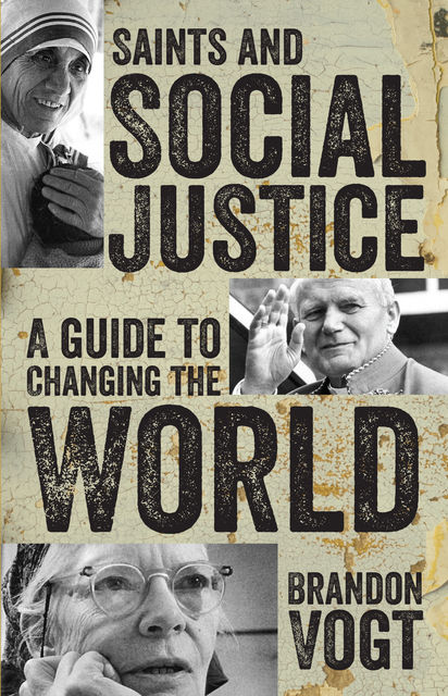 Saints and Social Justice, Brandon Vogt