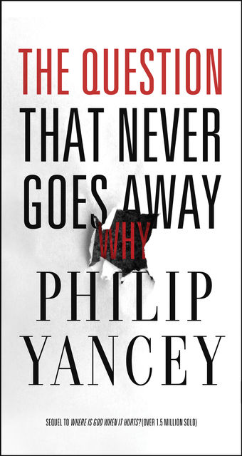 The Question That Never Goes Away, Philip Yancey