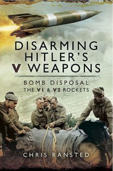 Disarming Hitlers V Weapons, Chris Ransted