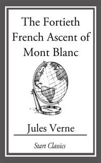 Fortieth French Ascent Of Mont Blanc, Jules Verne