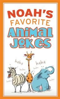 Noah's Favorite Animal Jokes, Compiled by Barbour Staff