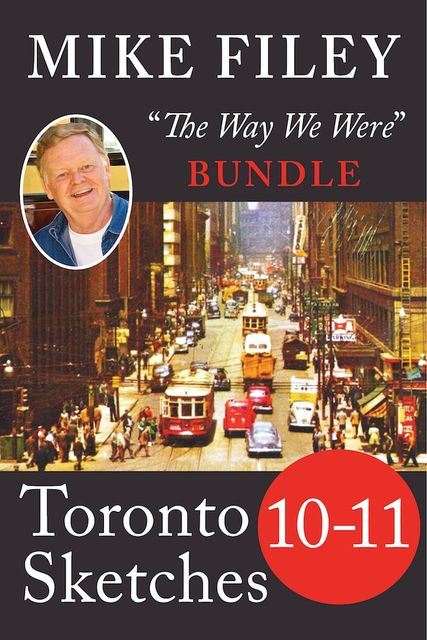 Mike Filey's Toronto Sketches, Books 10–11, Mike Filey