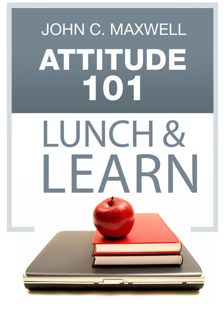 Attitude 101 Lunch & Learn, Maxwell John