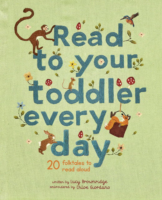 Read To Your Toddler Every Day, Lucy Brownridge