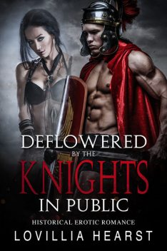 Deflowered By The Knights In Public, Lovillia Hearst