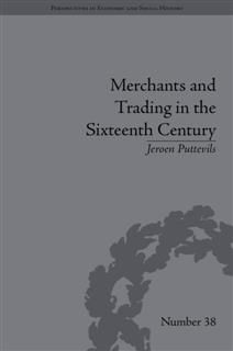 Merchants and Trading in the Sixteenth Century, Jeroen Puttevils