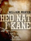 Hed nat i Kane, William Marvin