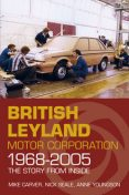 British Leyland Motor Corporation 1968–2005, Anne Youngson, Mike Carver, Nick Seale