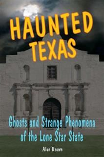 Haunted Texas, Alan Brown