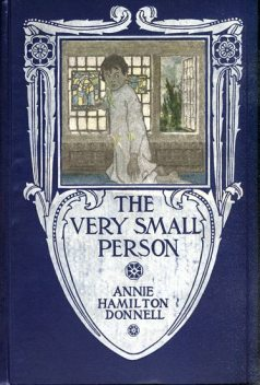 The Very Small Person, Annie Hamilton Donnell