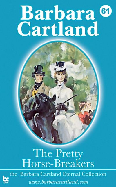 The Pretty Horse-Breakers, Barbara Cartland