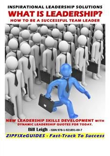 What is Leadership, Bill Leigh
