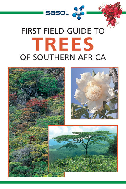 First Field Guide to Trees of Southern Africa, Elsa Pooley