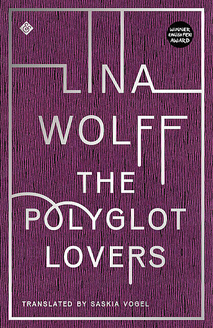 The Polyglot Lover, Lina Wolff