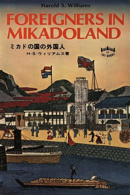 Foreigners in Mikadoland, Harold S. Williams