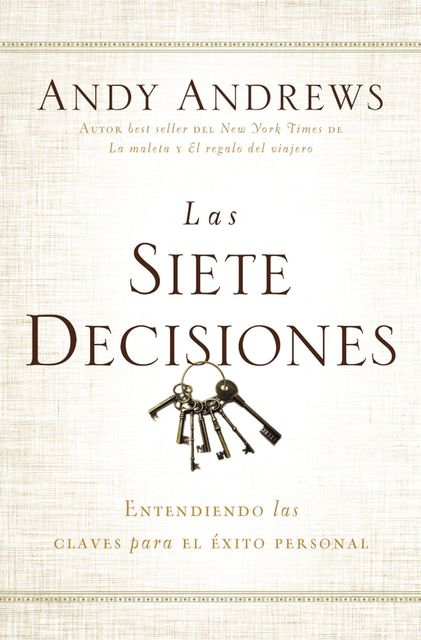 Las siete decisiones, Andy Andrews