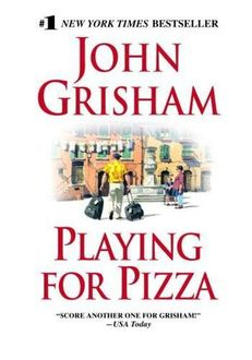 Playing For Pizza, John Grisham