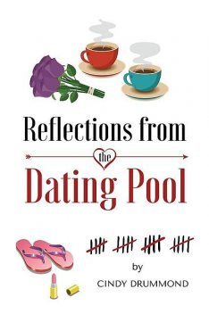 Reflections From the Dating Pool, Cindy Drummond