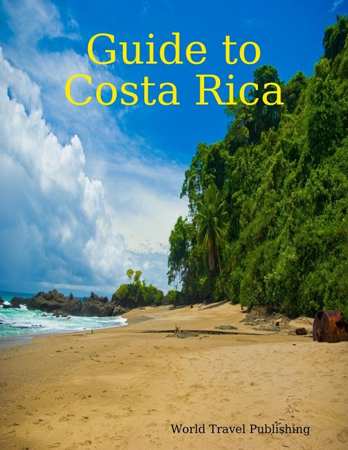 Guide to Costa Rica, World Travel Publishing