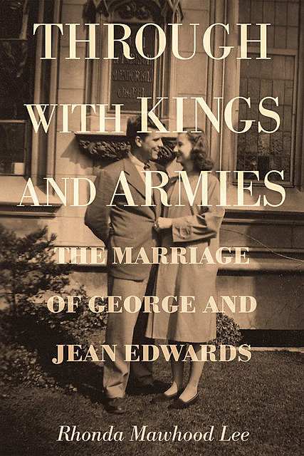 Through with Kings and Armies, Rhonda Mawhood Lee